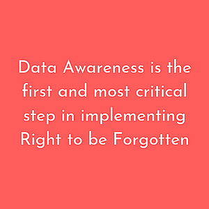 Data awareness and right-to-be-forgotten